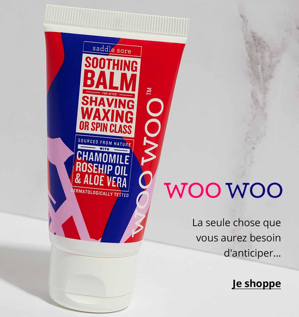WooWoo - La seule chose que vous aurez besoin d'anticiper...