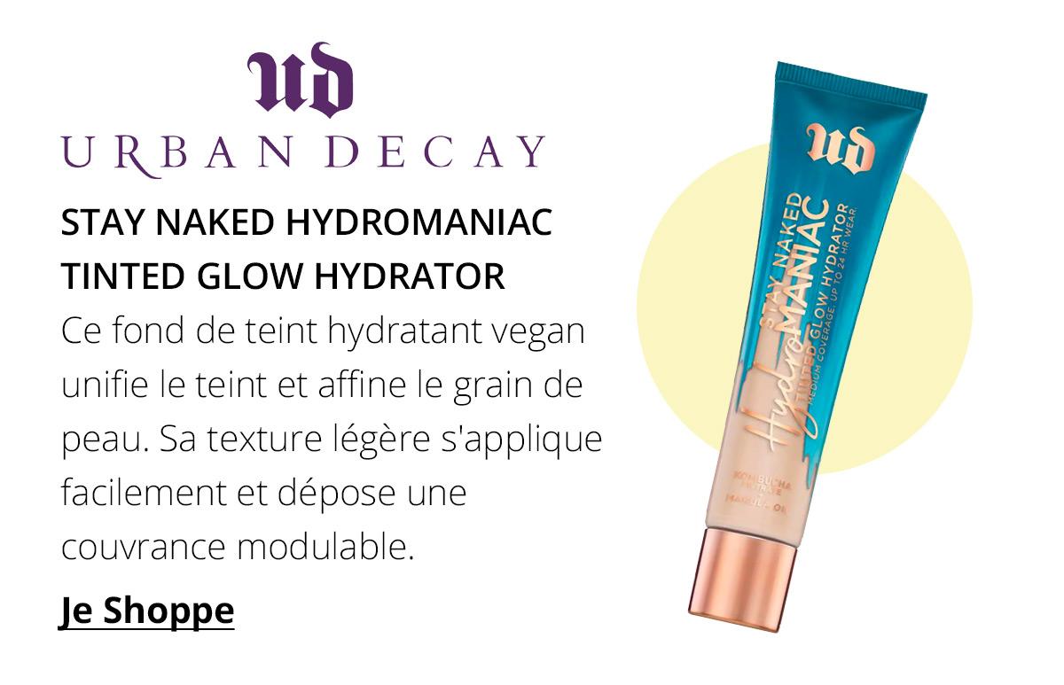 https://fr.feelunique.com/p/Urban-Decay-Stay-Naked-Hydromaniac-Tinted-Glow-Hydrator-35ml