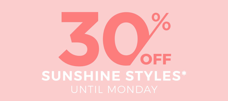 30% off Sunshine Styles
